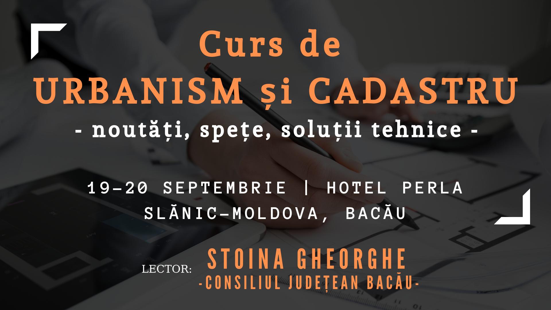 Curs Urbanism si cadastru pentru UAT, 19- 20 septembrie 2019
