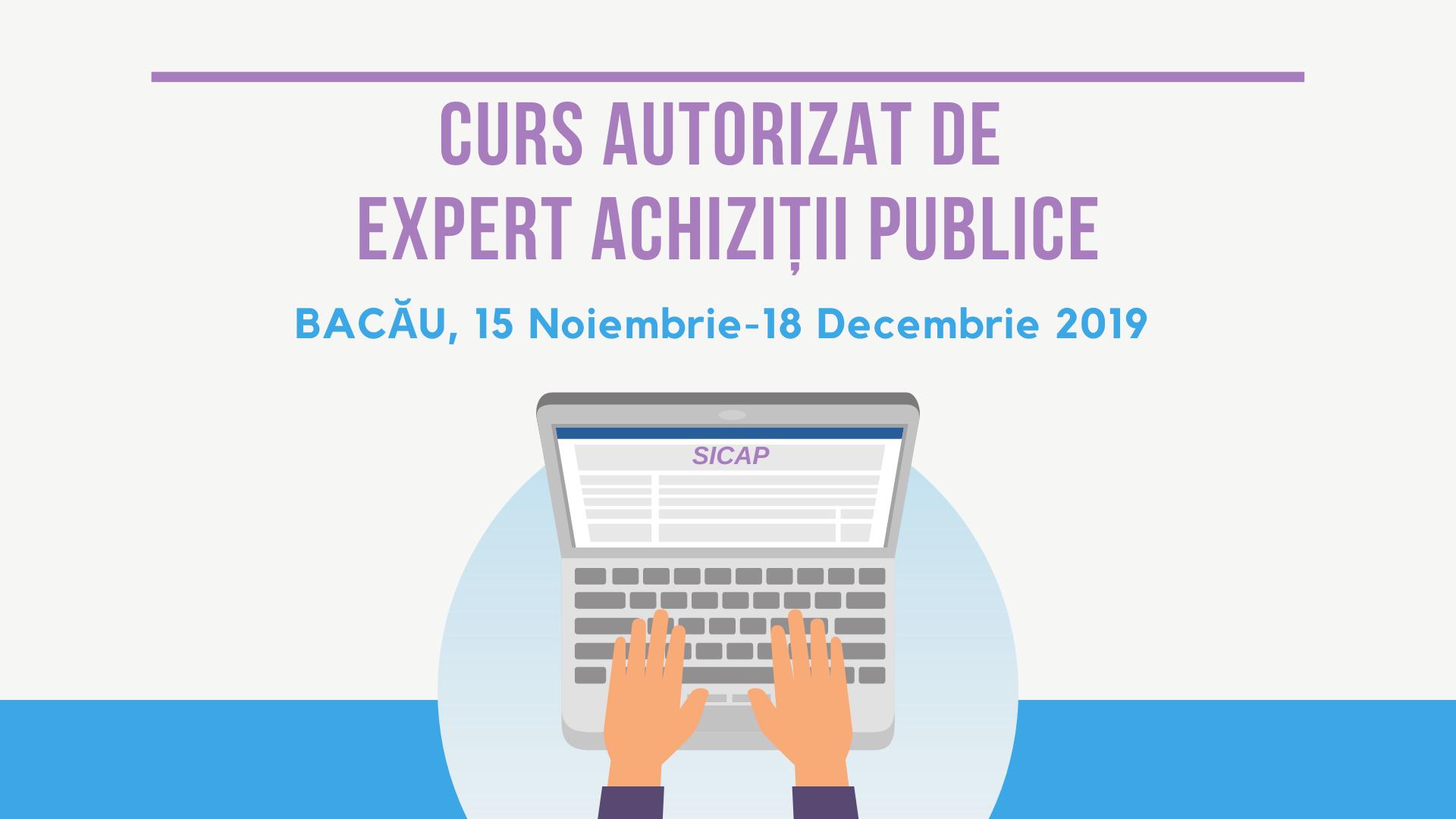 Curs autorizat Expert Achizitii Publice, Bacau, noiembrie – decembrie 2019