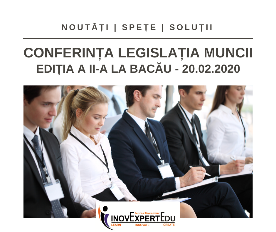 Editia a 2a a Conferintei Legsilatia Muncii la Bacau, 20 februarie 2020